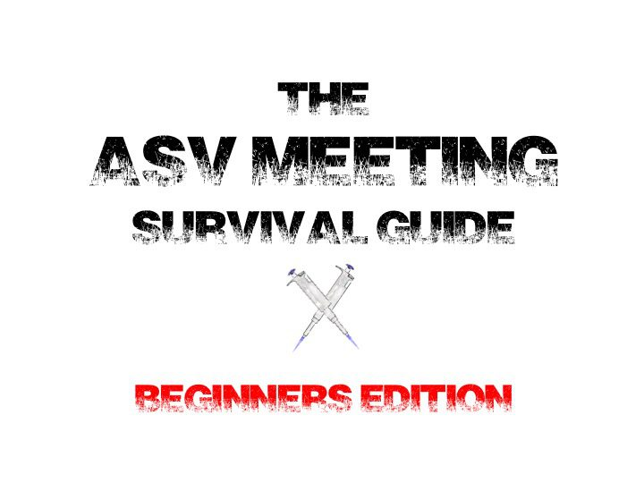 ASV Meeting Survival Guide - Beginners Edition